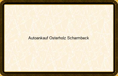 Autoankauf Osterholz-scharmbeck