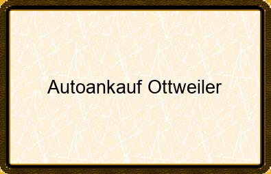 Autoankauf Ottweiler