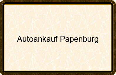 Autoankauf Papenburg