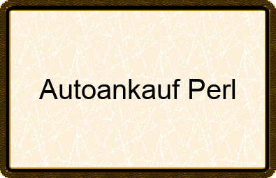 Autoankauf Perl