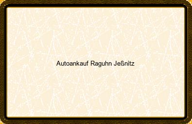 Autoankauf Raguhn-jeßnitz