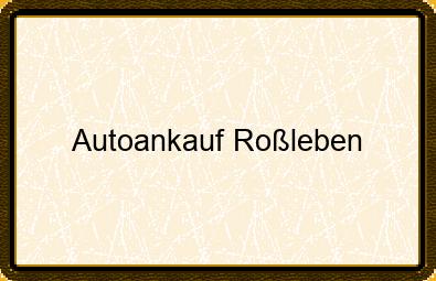 Autoankauf Roßleben