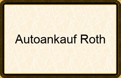 Autoankauf Roth