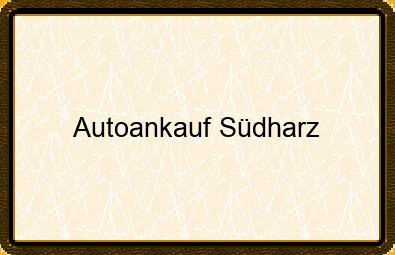 Autoankauf Südharz