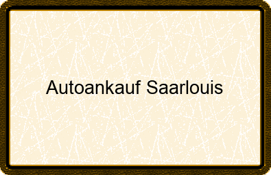 Autoankauf Saarlouis
