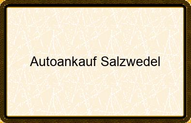 Autoankauf Salzwedel