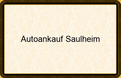 Autoankauf Saulheim