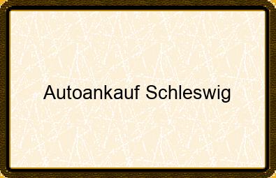 Autoankauf Schleswig
