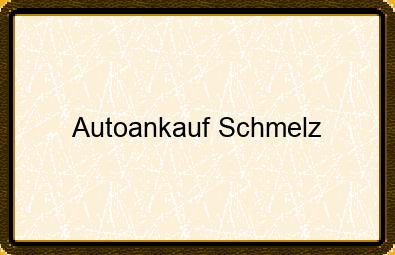 Autoankauf Schmelz