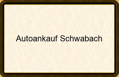 Autoankauf Schwabach