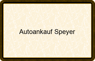 Autoankauf Speyer
