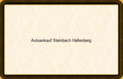 Autoankauf Steinbach-hallenberg
