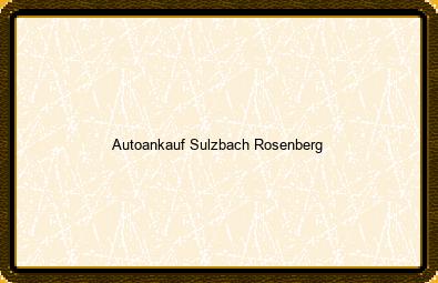 Autoankauf Sulzbach-rosenberg