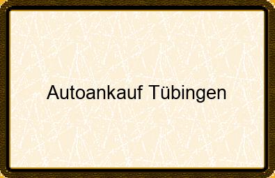 Autoankauf Tübingen