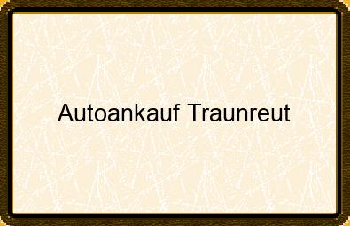 Autoankauf Traunreut