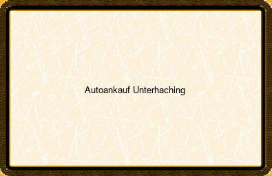 Autoankauf Unterhaching