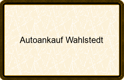 Autoankauf Wahlstedt