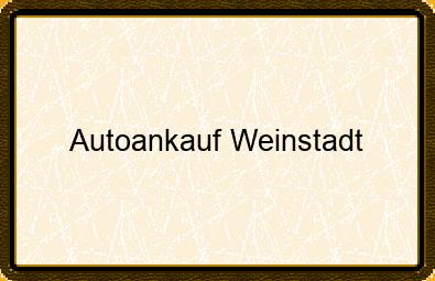 Autoankauf Weinstadt