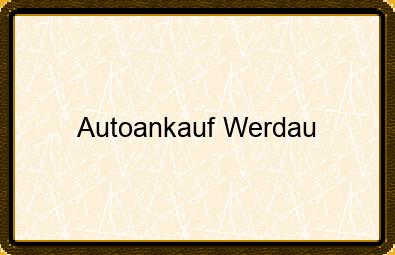 Autoankauf Werdau