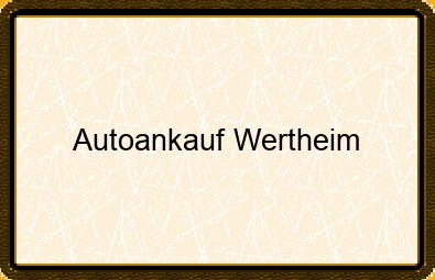 Autoankauf Wertheim