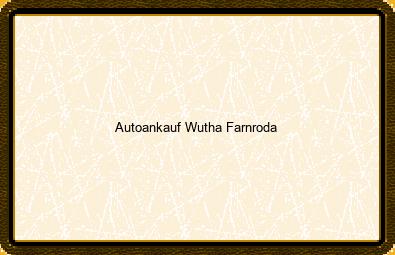 Autoankauf Wutha-farnroda