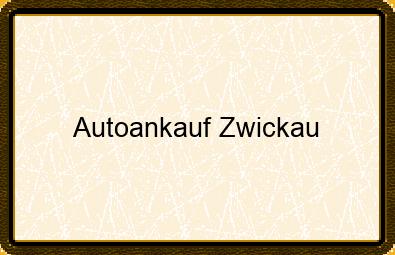 Autoankauf Zwickau